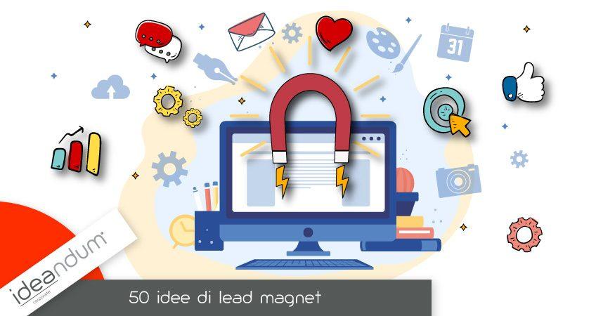50 idee di lead magnet | Ideandum Corporate